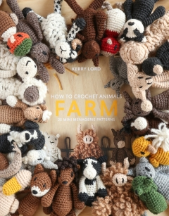 How to Crochet: FARM Mini Menagerie book by Kerry Lord